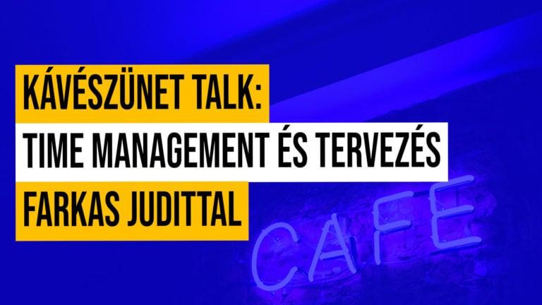Kaveszunet Talk Time Management Es Tervezes Farkas Judittal