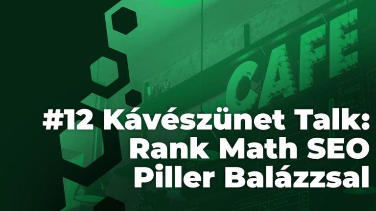 Kaveszunet Talk Rank Math Seo Bemutato Piller Balazzsal