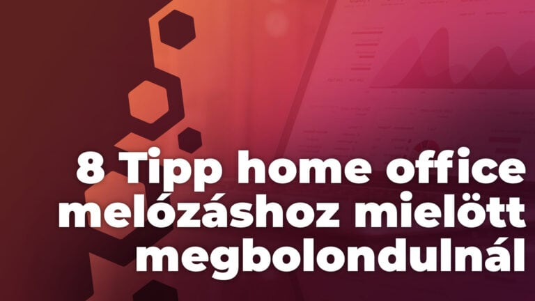 8 Tipp home office melózáshoz mielött megbolondulnál 2