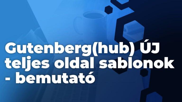Gutenberghub uJ teljes oldal sablonok bemutato